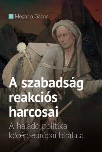 A SZABADSÁG REAKCIÓS HARCOSAI - Ebook - MEGADJA GÁBOR