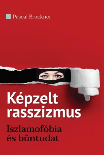 KÉPZELT RASSZIZMUS - Ekönyv - BRUCKNER, PASCAL