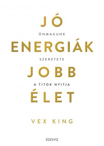 JÓ ENERGIÁK, JOBB ÉLET - Ebook - KING, VEX