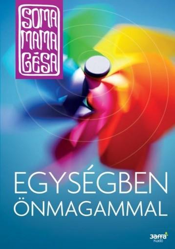 EGYSÉGBEN ÖNMAGAMMAL - Ekönyv - SOMA MAMAGÉSA