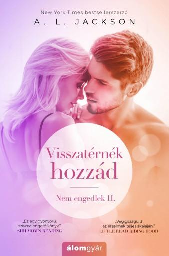 VISSZATÉRNÉK HOZZÁD - NEM ENGEDLEK 2. - Ekönyv - JACKSON, A. L .