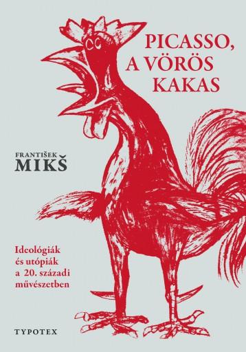 PICASSO, A VÖRÖS KAKAS - Ekönyv - FRANTIŠEK MIKŠ