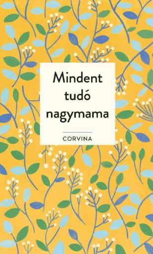 MINDENT TUDÓ NAGYMAMA - Ebook - CORVINA KIADÓ
