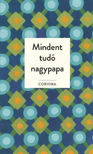 MINDENT TUDÓ NAGYPAPA - Ekönyv - CORVINA KIADÓ