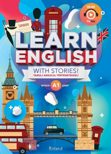 LEARN ENGLISH WITH STORIES! - TANULJ ANGOLUL TÖRTÉNETEKKEL! - A1 NYELVI SZINT - Ekönyv - ROLAND TOYS KFT.