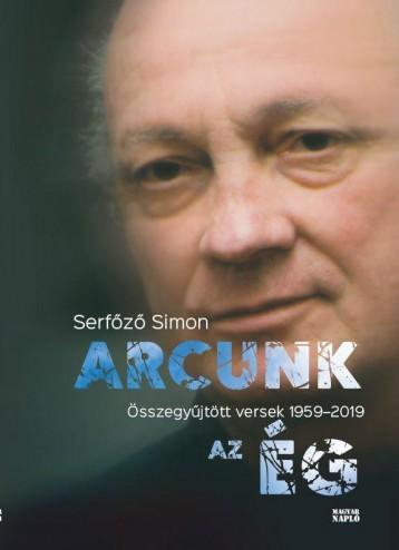 ARCUNK AZ ÉG - ÖSSZEGYŰJTÖTT VERSEK 1959-2019 - Ekönyv - SERFŐZŐ SIMON