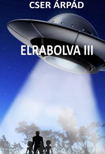 Elrabolva III - Ekönyv - Cser Árpád