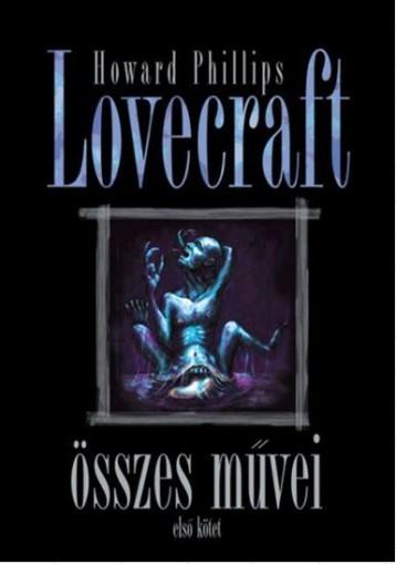 HOWARD PHILLIPS LOVECRAFT ÖSSZES MŰVEI I. - Ebook - HOWARD PHILLIPS LOVECRAFT