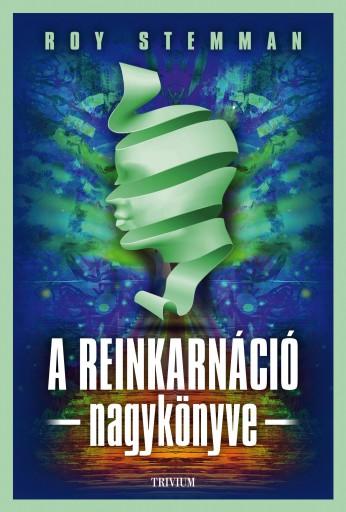 A REINKARNÁCIÓ NAGYKÖNYVE - Ebook - STEMMAN, ROY