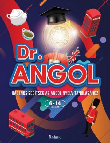 DR. ANGOL - HASZNOS SEGÍTSÉG AZ ANGOL NYELV TANULÁSÁHOZ 6-14 ÉVESEKNEK - Ekönyv - DREVE, PAULA - DEHELAN, CRISTINA