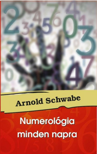 NUMEROLÓGIA MINDEN NAPRA ÚJ - Ekönyv - SCHWABE, ARNOLD