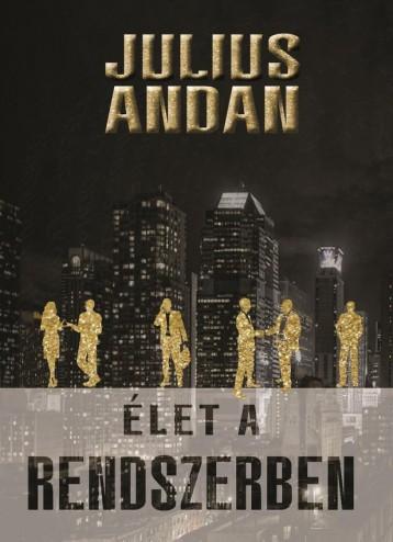 ÉLET A RENDSZERBEN - Ebook - ANDAN, JULIUS