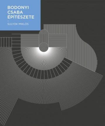BODONYI CSABA ÉPÍTÉSZETE - Ekönyv - SULYOK MIKLÓS