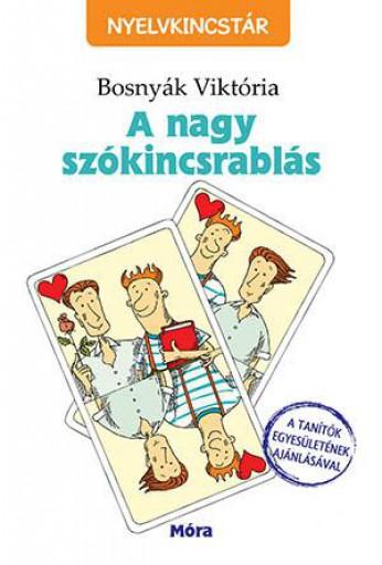A NAGY SZÓKINCSRABLÁS - NYELVKINCSTÁR - - Ekönyv - BOSNYÁK VIKTÓRIA