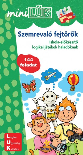 SZEMREVALÓ FEJTÖRŐK - ISKOLA-ELŐKÉSZÍTŐ LOGIKAI JÁTÉKOK HALADÓKNAK - Ekönyv - LDI203