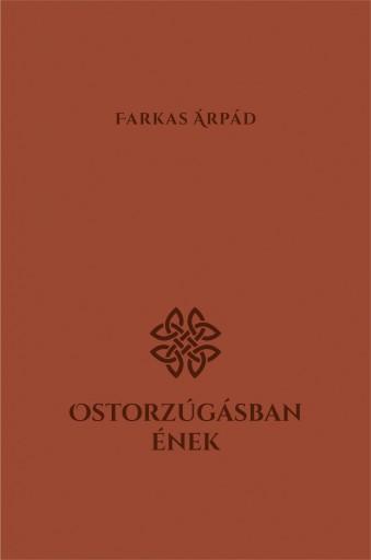 OSTORZÚGÁSBAN ÉNEK - Ebook - FARKAS ÁRPÁD