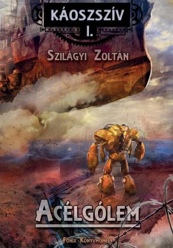 ACÉLGÓLEM - KÁOSZSZÍV I. - Ekönyv - SZILÁGYI ZOLTÁN