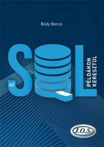 AZ SQL PÉLDÁKON KERESZTÜL - MÁSODIK KIADÁS - Ekönyv - BÓDY BENCE