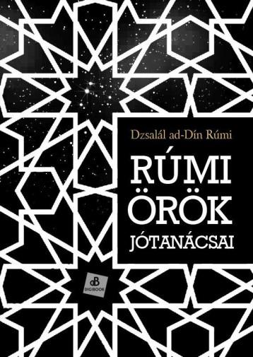 RÚMI ÖRÖK JÓTANÁCSAI - Ekönyv - AD-DÍN, RÚMI DZSALÁL