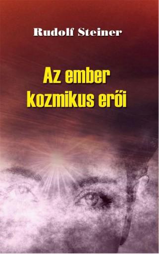 AZ EMBER KOZMIKUS ERŐI - Ekönyv - STEINER, RUDOLF