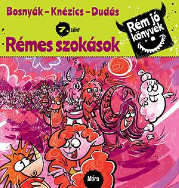 RÉMES SZOKÁSOK - RÉM JÓ KÖNYVEK 7. - Ekönyv - BOSNYÁK VIKTÓRIA - KNÉZICS ANIKÓ