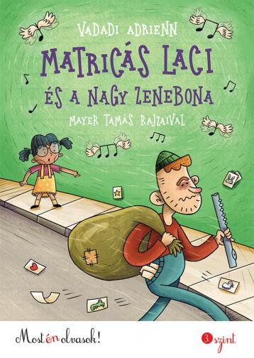 MATRICÁS LACI ÉS A NAGY ZENEBONA - MOST ÉN OLVASOK! 3.SZINT - Ekönyv - VADADI ADRIENN