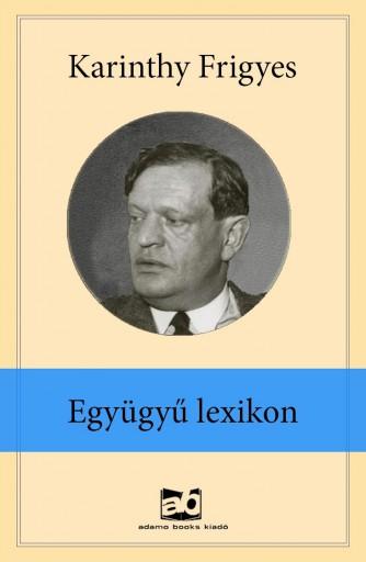 Együgyű lexikon - Ebook - Karinthy Frigyes
