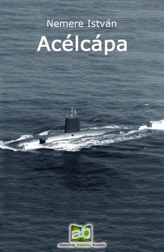 Acélcápa - Ebook - Nemere István