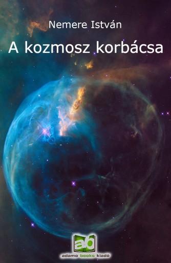 A kozmosz korbácsa - Ebook - Nemere István