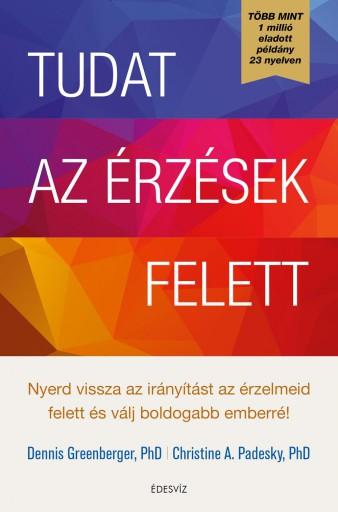 TUDAT AZ ÉRZÉSEK FELETT - Ebook - GREENBERGER, PHD DENNIS
