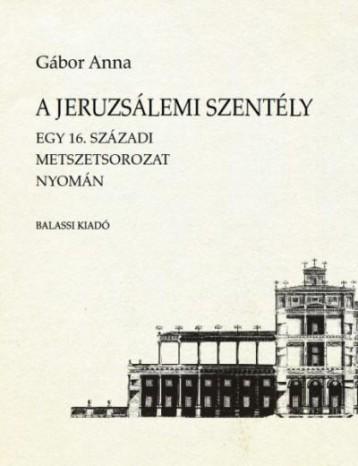 A JERUZSÁLEMI SZENTÉLY - Ekönyv - GÁBOR ANNA