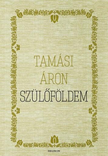 SZÜLŐFÖLDEM - Ekönyv - TAMÁSI ÁRON