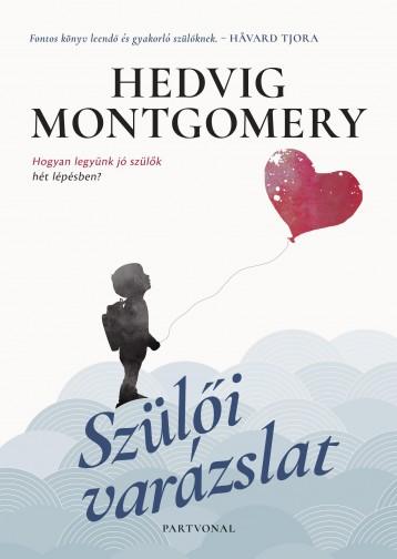 SZÜLŐI VARÁZSLAT - Ekönyv - MONTGOMERY, HEDVIG