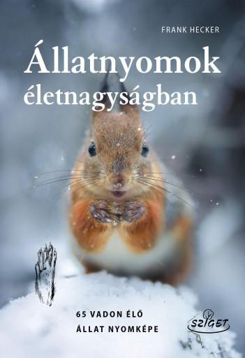 ÁLLATNYOMOK ÉLETNAGYSÁGBAN - Ekönyv - HECKER, FRANK