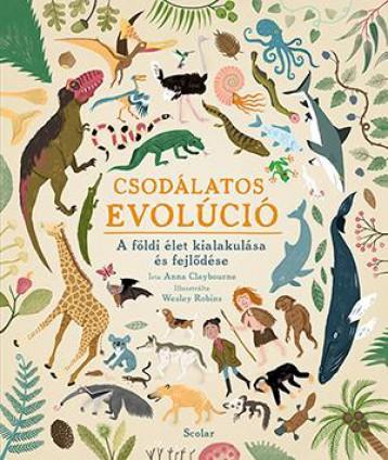 CSODÁLATOS EVOLÚCIÓ - A FÖLDI ÉLET KIALAKULÁSA ÉS FEJLŐDÉSE - Ekönyv - SCOLAR KIADÓ ÉS SZOLGÁLTATÓ KFT.