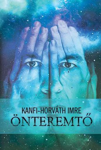ÖNTEREMTŐ - Ekönyv - KANFI-HORVÁTH IMRE