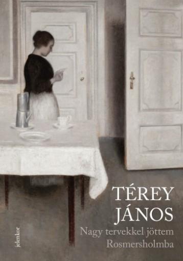 Nagy tervekkel jöttem Rosmersholmba - Ekönyv - Térey János