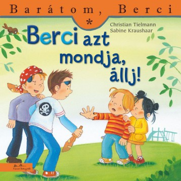 BERCI AZT MONDJA,  ÁLLJ! - BARÁTOM, BERCI - Ekönyv - TIELMENN, CHRISTIAN-KRAUSHAAR, SABINE