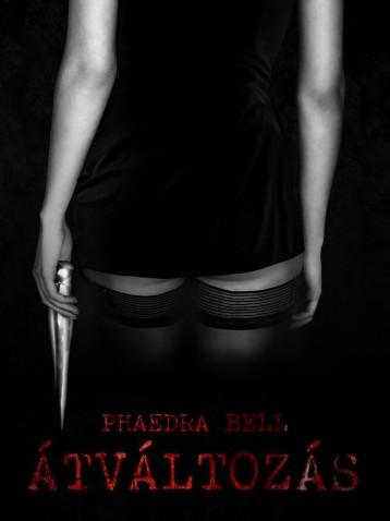 Átváltozás - Ekönyv - Phaedra Bell