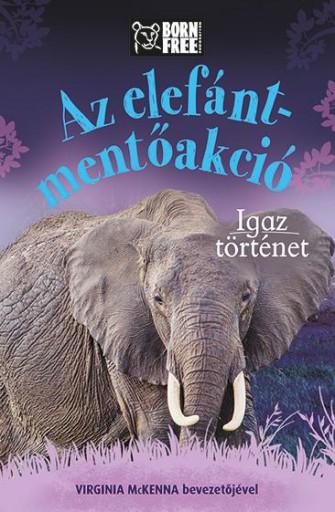 AZ ELEFÁNT-MENTŐAKCIÓ - IGAZ TÖRTÉNET - Ekönyv - LEAMAN, LOUISA