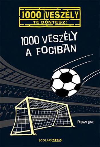 1000 VESZÉLY A FOCIBAN - Ekönyv - LENK, FABIAN