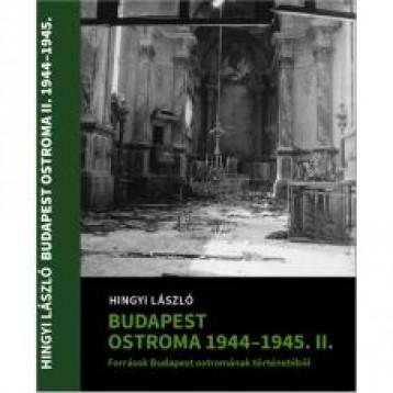 BUDAPEST OSTROMA 1944-45 - II. KÖTET - Ekönyv - HINGYI LÁSZLÓ