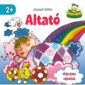 ALTATÓ - ZÜM-ZÜM GYERMEKKÖNYVEK - Ebook - JÓZSEF ATTILA