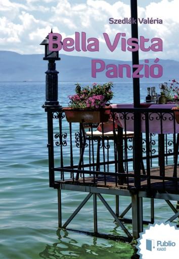 Bella Vista Panzió - Ekönyv - Szedlák Valéria