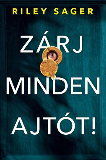 ZÁRJ MINDEN AJTÓT! - Ekönyv - SAGER, RILEY