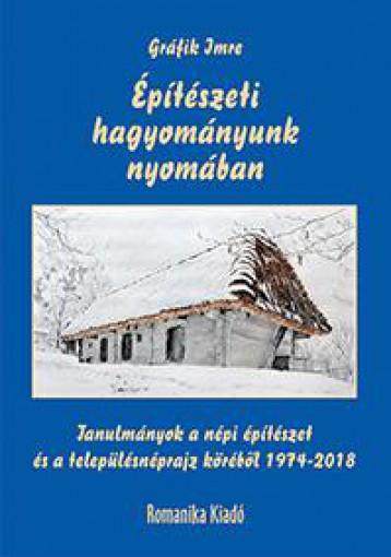 ÉPÍTÉSZETI HAGYOMÁNYUNK NYOMÁBAN - Ebook - GRÁFIK IMRE