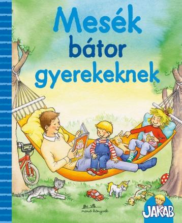 MESÉK BÁTOR GYEREKEKNEK - Ekönyv - MANÓ KÖNYVEK