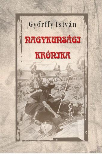 NAGYKUNSÁGI KRÓNIKA - Ebook - GYÖRFFY ISTVÁN