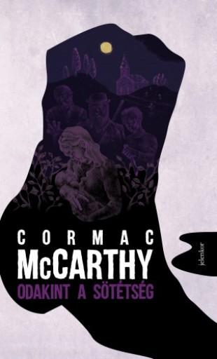 Odakint a sötétség - Ebook - Cormac McCarthy