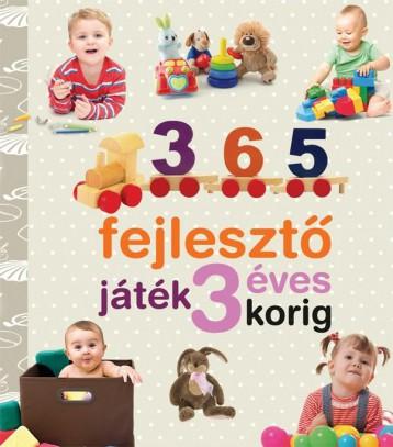 365 FEJLESZTŐ JÁTÉK 3 ÉVES KORIG - Ebook - NAPRAFORGÓ KÖNYVKIADÓ